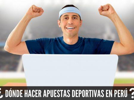 ¿Dónde hacer apuestas deportivas en Perú?